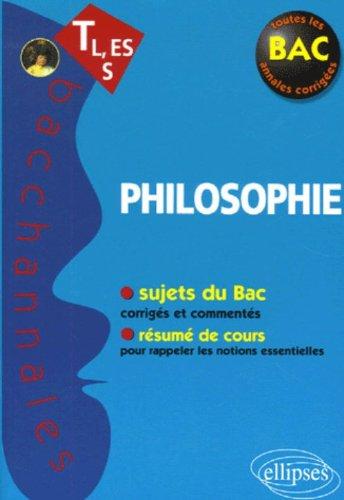 Philosophie tl es s sujets du bac corriges et commentes resume de cours (Bacchannales)