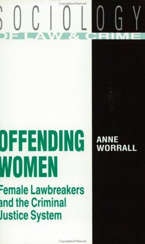 Offending Women: Female Lawbreakers and the Criminal Justice System (Sociology of Law and Crime)