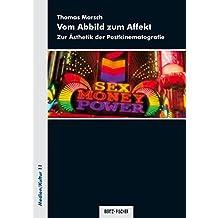 Vom Abbild zum Affekt: Zur Ästhetik der Postkinematografie (Medien/Kultur)