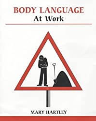 Body Language at Work (Overcoming Common Problems) by Mary Hartley (2003-04-17)
