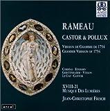 Rameau : Castor & Pollux - Version de Chambre de 1754