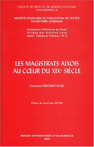Les magistrats aixois au coeur du XIXe siècle par Christiane Derobert-Ratel
