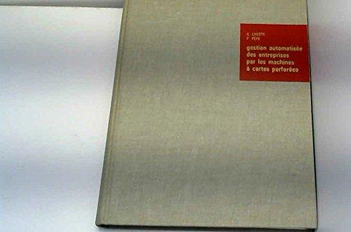Gestion automatise des entreprises par les machines  cartes perfores : Par G. Lhoste,... P. Ppe,... Prface de L. Louis Ragey