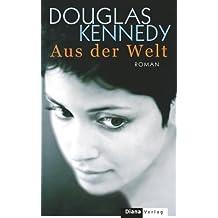 Aus der Welt: Roman (German Edition)