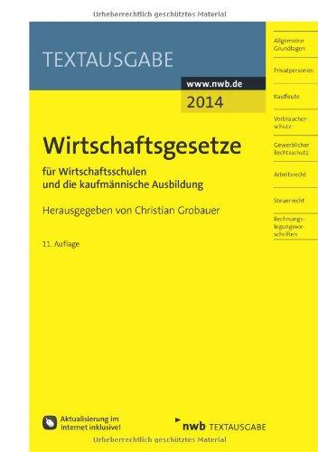 Buchseite und Rezensionen zu 'Wirtschaftsgesetze für Wirtschaftsschulen und die kaufmännische Ausbildung' von Christian Grobauer (Herausgeber)