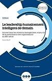 Image de Le leadership humainement intelligent de demain : Innover dans les relations managériales, enjeu-clé de la performance des organisations au XXIe si
