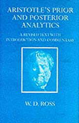 Aristotle's Prior and Posterior Analytics: A Revised Text with Introduction and Commentary (Oxford University Press academic monograph reprints)