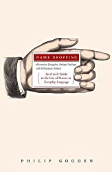 Name Dropping: Darwinian Struggles, Oedipal Feelings, and Kafkaesque Ordeals---an A to Z Guide to the Use of Names in Everyday Language