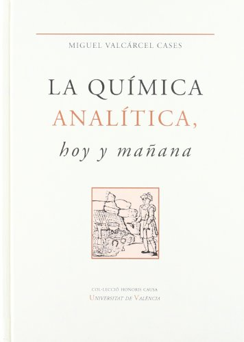 La química analítica, hoy y mañana (Honoris Causa) por Miguel Valcárcel Cases