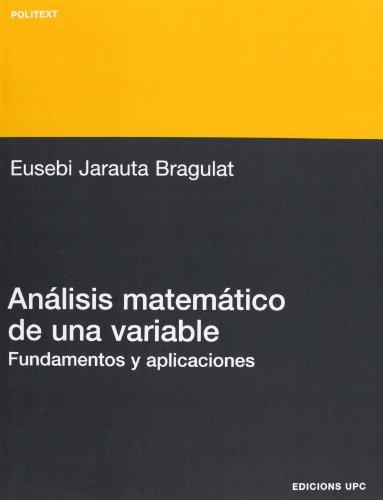 Análisis matemático de una variable. Fundamentos y aplicaciones (Politext)