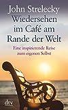 Wiedersehen im Café am Rande der Welt: Eine inspirierende Reise zum eigenen Selbst (dtv großdruck)