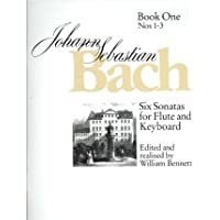 [(J.S. Bach: Numbers 1 - 3 Bk. 1: Six Sonatas for Flute and Keyboard Book One Nos. 1-3 )] [Author: William Bennett] [Nov-2004]