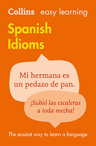 Easy Learning Spanish Idioms (Collins Easy Learning Spanish) par Collins Dictionaries