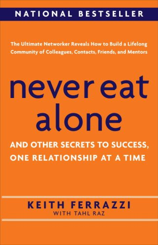 never-eat-alone-and-other-secrets-to-success-one-relationship-at-a-time