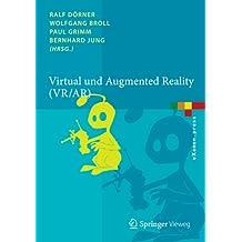 Virtual und Augmented Reality (VR / AR): Grundlagen und Methoden der Virtuellen und Augmentierten Realität (eXamen.press)