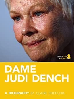 Dame Judi Dench: A Biography by [Shefchik, Claire]