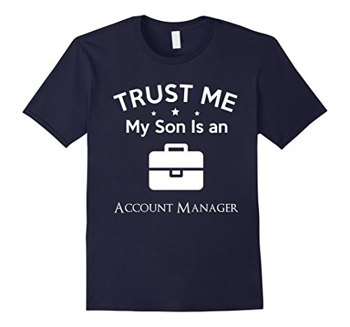 Trust me my son is a Account Manager T-shirt