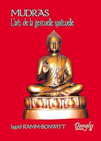 Mudras - L'art de la gestuelle spirituelle