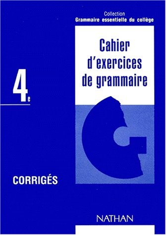 Grammaire essentielle des collèges, 4e. corrigés par Eluerd