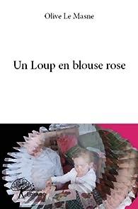 Un loup en blouse rose par Olive Le Masne