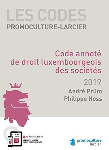 Code Promoculture-Larcier - Code annoté de droit luxembourgeois des sociétés 2019 par  Philippe Hoss, André Prüm