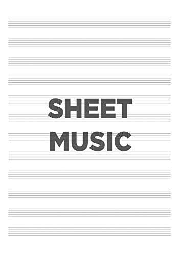SHEET MUSIC: 7x10 Blank sheet music notebook, Music Manuscript paper for Composing & Songwriting!
