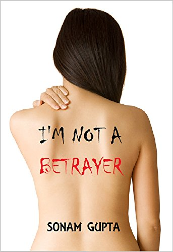 Cover of I'm not a betrayer by Sonam Gupta (Source: Amazon.in) #BookLysis
