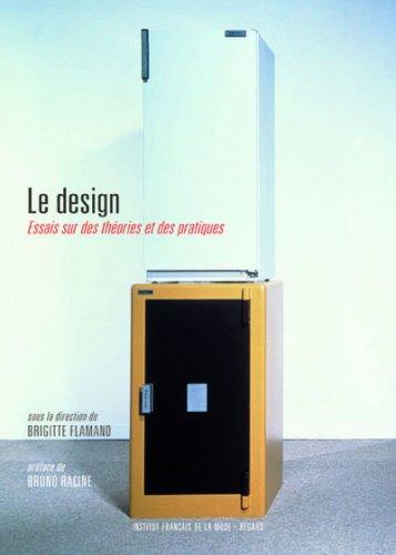Le design : Essais sur des théories et des pratiques