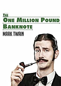 The One Million Pound Banknote par Mark Twain