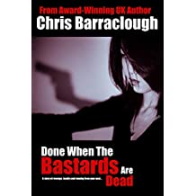 Done When The Bastards Are Dead (British Crime, Thrillers and Mystery)