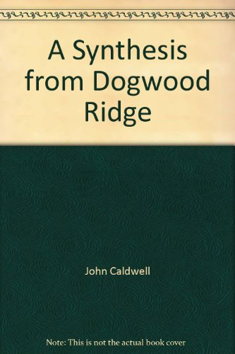 A Synthesis from Dogwood Ridge