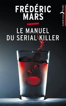 Le Manuel du serial killer (Black Moon Thriller) par [Mars, Frédéric]