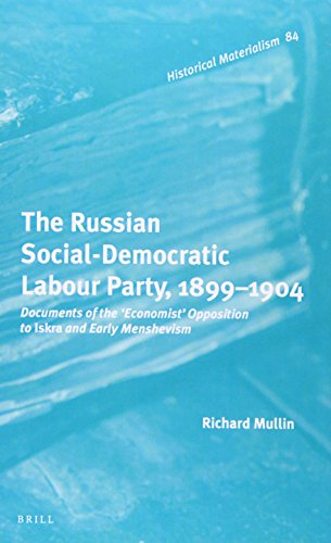 The Russian Social-Democratic Labour Party, 1899‒1904: Documents of the 'economist' Opposition to Iskra and Early Menshevism (Historical Materialism) por Richard Mullin