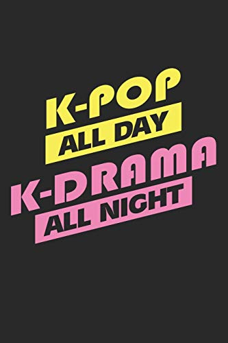 K-Pop All Day K-Drama All Night: Koreanische Musik  Notizbuch liniert DIN A5 - 120 Seiten für Notizen, Zeichnungen, Formeln | Organizer Schreibheft Planer Tagebuch (Planer Koreanisch)
