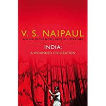 India: A Wounded Civilization (English Edition)