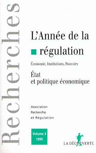 L'année de la régulation 1999, volume 3. Etat et politique économique