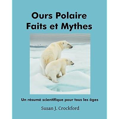 Ours Polaire Faits et Mythes: Un résumé scientifique pour tous âges