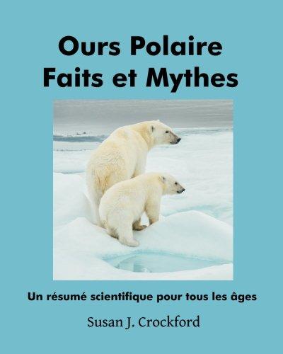 Descargar Libro Ours Polaire Faits et Mythes: Un résumé scientifique pour tous âges de Susan J. Crockford