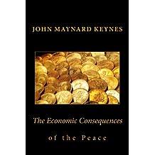 John Maynard Keynes: The Economic Consequences of the Peace