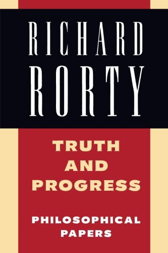 Richard Rorty: Philosophical Papers Set 4 Paperbacks: Truth and Progress: Philosophical Papers (Philosophical Papers (Cambridge))