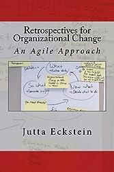 Retrospectives for Organizational Change: An Agile Approach (English Edition)
