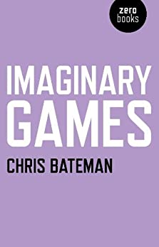 Imaginary Games by [Bateman, Chris]