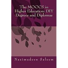 The MOOCS in Higher Education: DIY Degrees and Diplomas by Nazimudeen Saleem (2014-01-08)