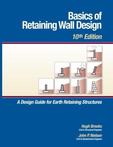 Basics of Retaining Wall Design, 10th Edition by Mr Hugh Brooks (2013-10-29)