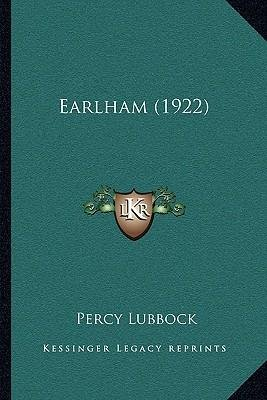 [(Earlham (1922))] [Author: Percy Lubbock] published on (September, 2010)