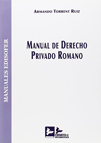Manual de derecho privado romano por Armando Torrent Ruiz