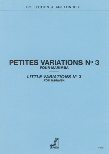 ANNE FUZEAU PRODUCTIONS LONDEIX ALAIN - PETITES VARIATIONS N°3 - MARIMBA Klassische Noten Perkussion