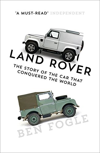 Land Rover: The Story of the Car that Conquered the World por Ben Fogle