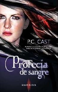 Profecia de sangre par P.C. Cast
