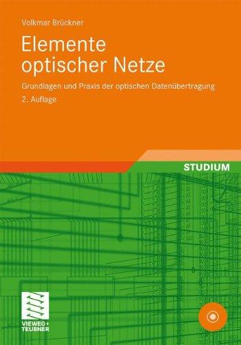Elemente optischer Netze: Grundlagen und Praxis der optischen Datenübertragung